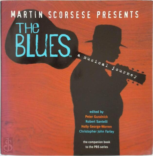 Martin Scorsese Presents The Blues: A Musical Journey - Peter Guralnick, Martin Scorsese