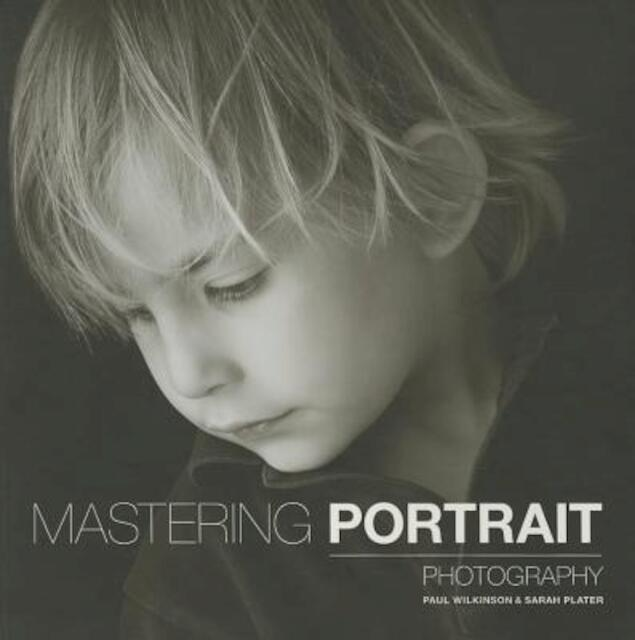 Mastering Portrait Photography - Sarah Plater