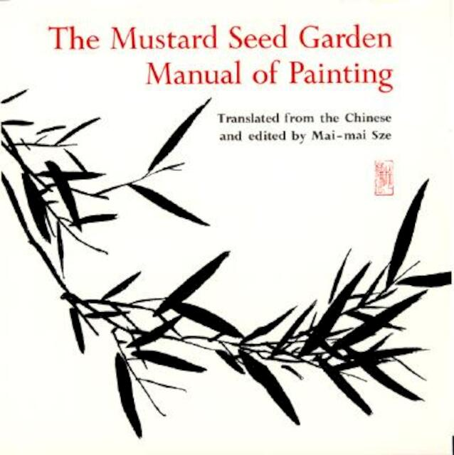 The Mustard Seed Garden Manual of Painting - A Facsimile of the 1887-1888 Shanghai Edition - Michael J. Hiscox