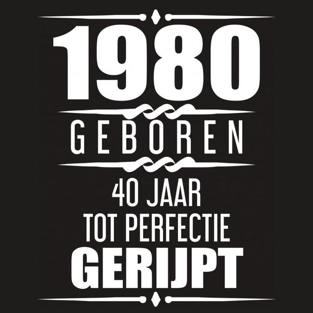 Beste 1980 Geboren 40 Jaar Tot Perfectie Gerijpt - Albaspirit QF-84