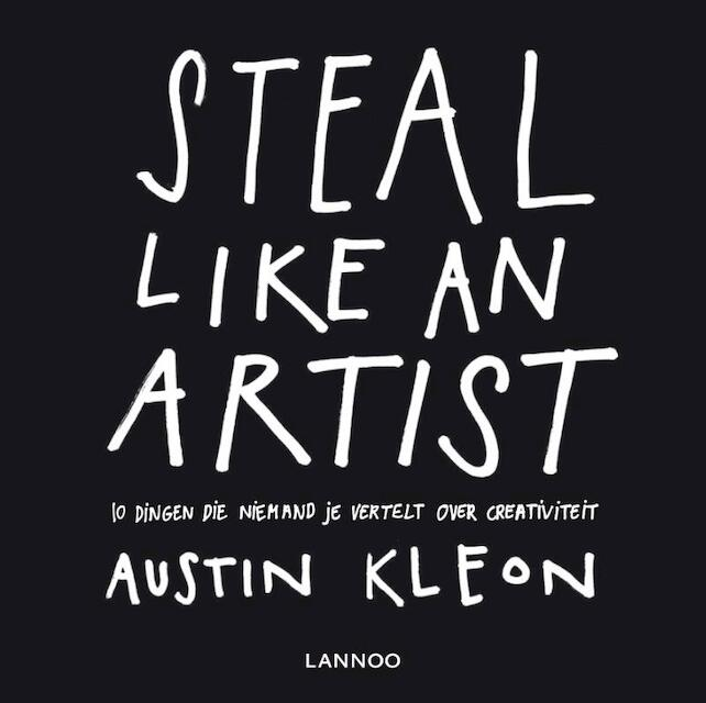 Steal like an artist - Austin Kleon