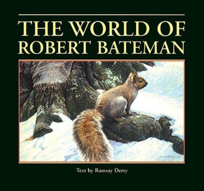 The World of Robert Bateman - Ramsay Derry [Text]