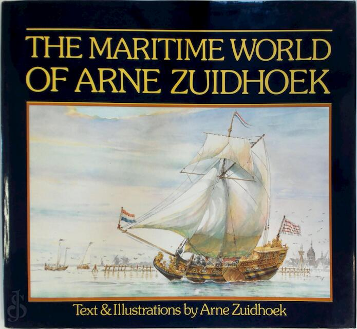The maritime world of Arne Zuidhoek - Arne Zuidhoek