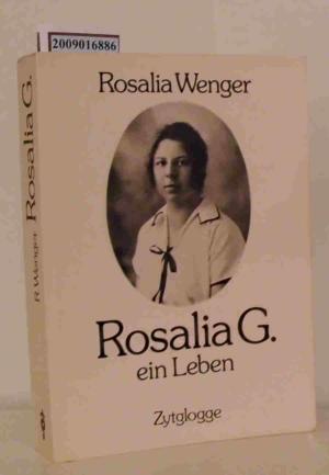 Rosalia G Ein Leben