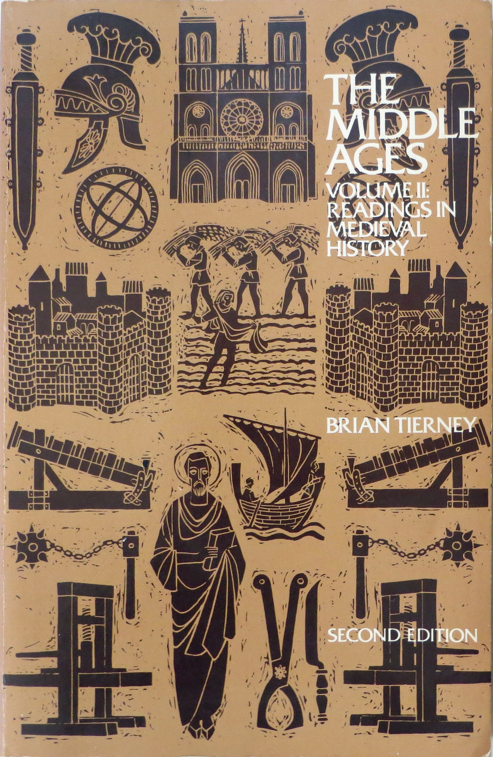 BRIAN TIERNEY - The Middle Ages volume II. Readings in medieval history