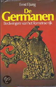 ERNST F. JUNG - De Germanen. Bedwingers van het Romeinse Rijk