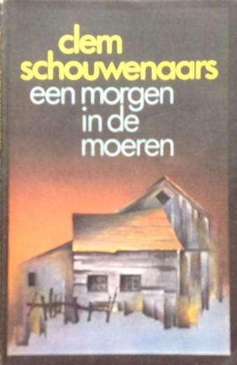 Clem Schouwenaars - Een morgen in de moeren