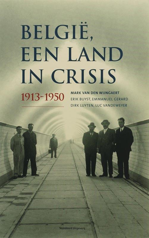 M. van den Wijngaert - Belgie, een land in crisis 1913-1950