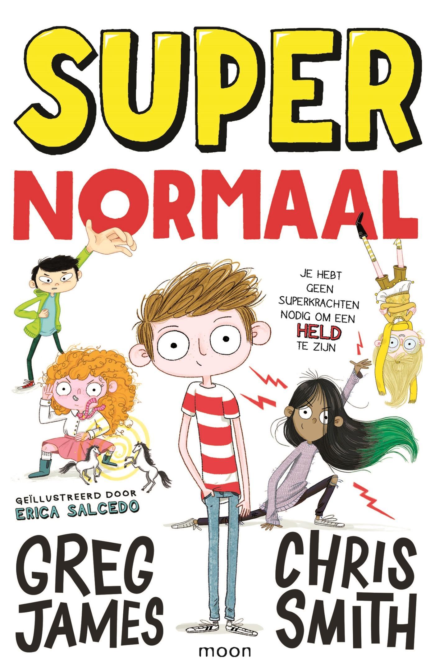 Chris Smith, Greg James - Super Normaal Je hebt geen superkrachten nodig om een Held te zijn