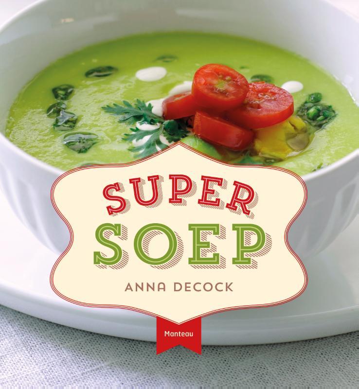 Anna Decock - Super soep