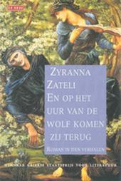 Zyranna Zateli - En op het uur van de wolf komen zij terug roman in tien verhalen