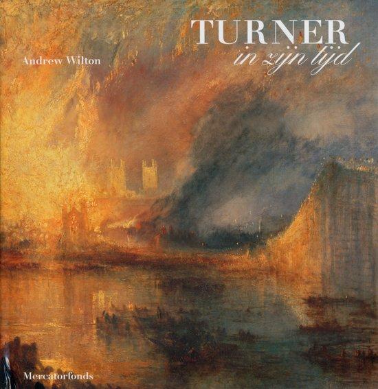 Andrew Wilton - Turner in zijn tijd
