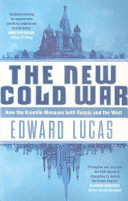 Edward Lucas - The New Cold War