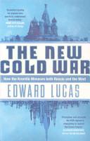 Edward Lucas - The New Cold War