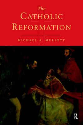 MICHAEL A. MULLETT - The Catholic Reformation