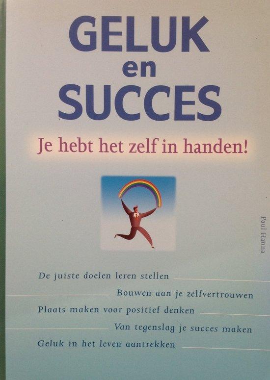 Geluk en succes Je hebt het...