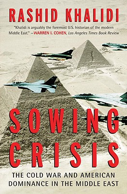 Sowing Crisis The Cold War ...