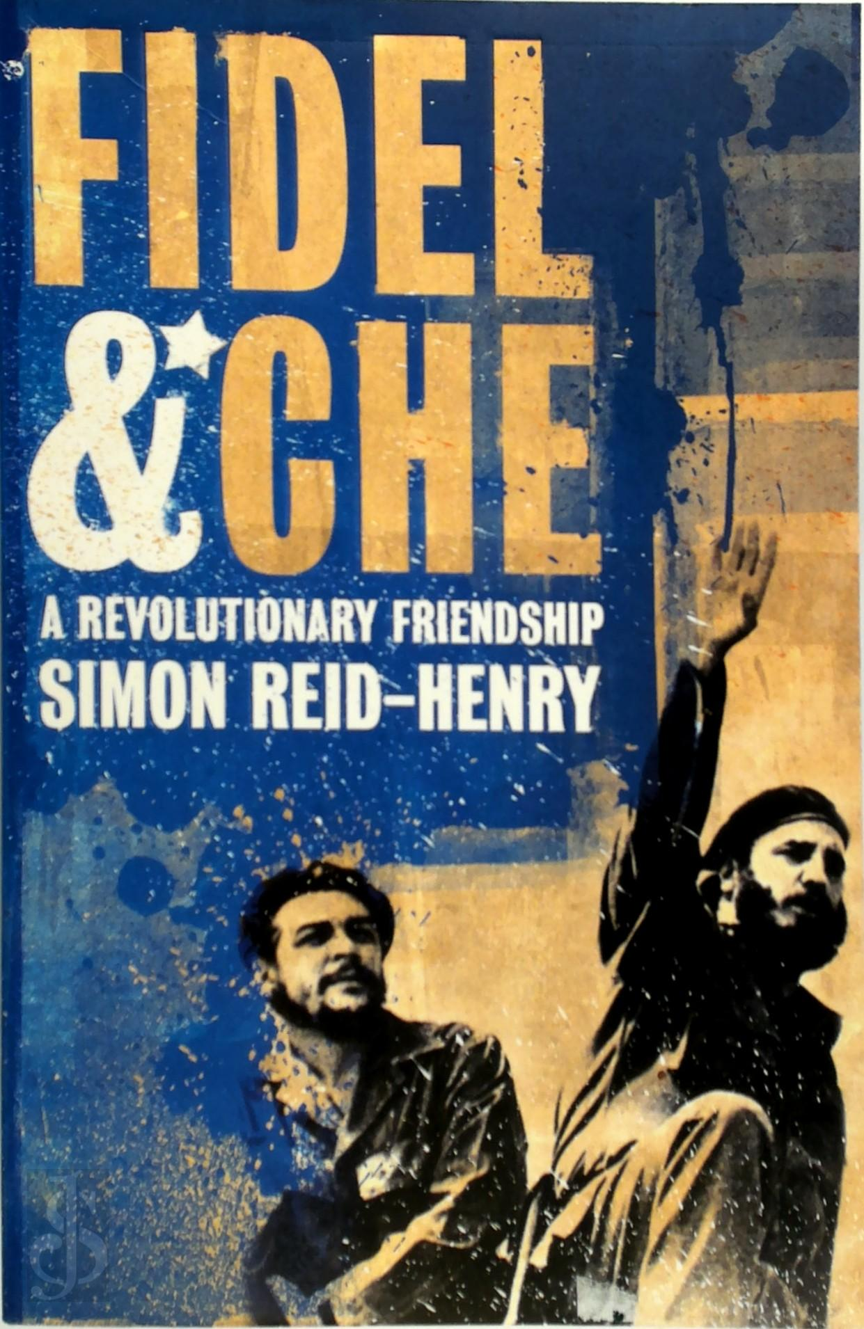 Fidel And Che - A Revolutio...