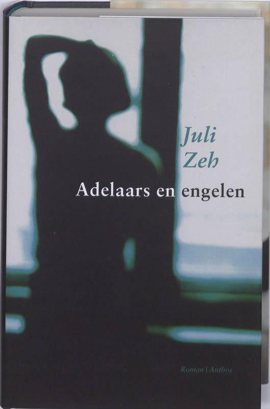 juli Zeh - Adelaars en engelen