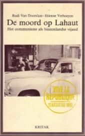 Rudi van Doorslaer, Etienne Verhoeyen - Moord op lahaut Het communisme als binnenlandse vijand