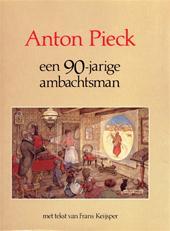 Anton Pieck, Frans Keijsper, Max Pieck - Anton Pieck, een 90-jarige ambachtsman