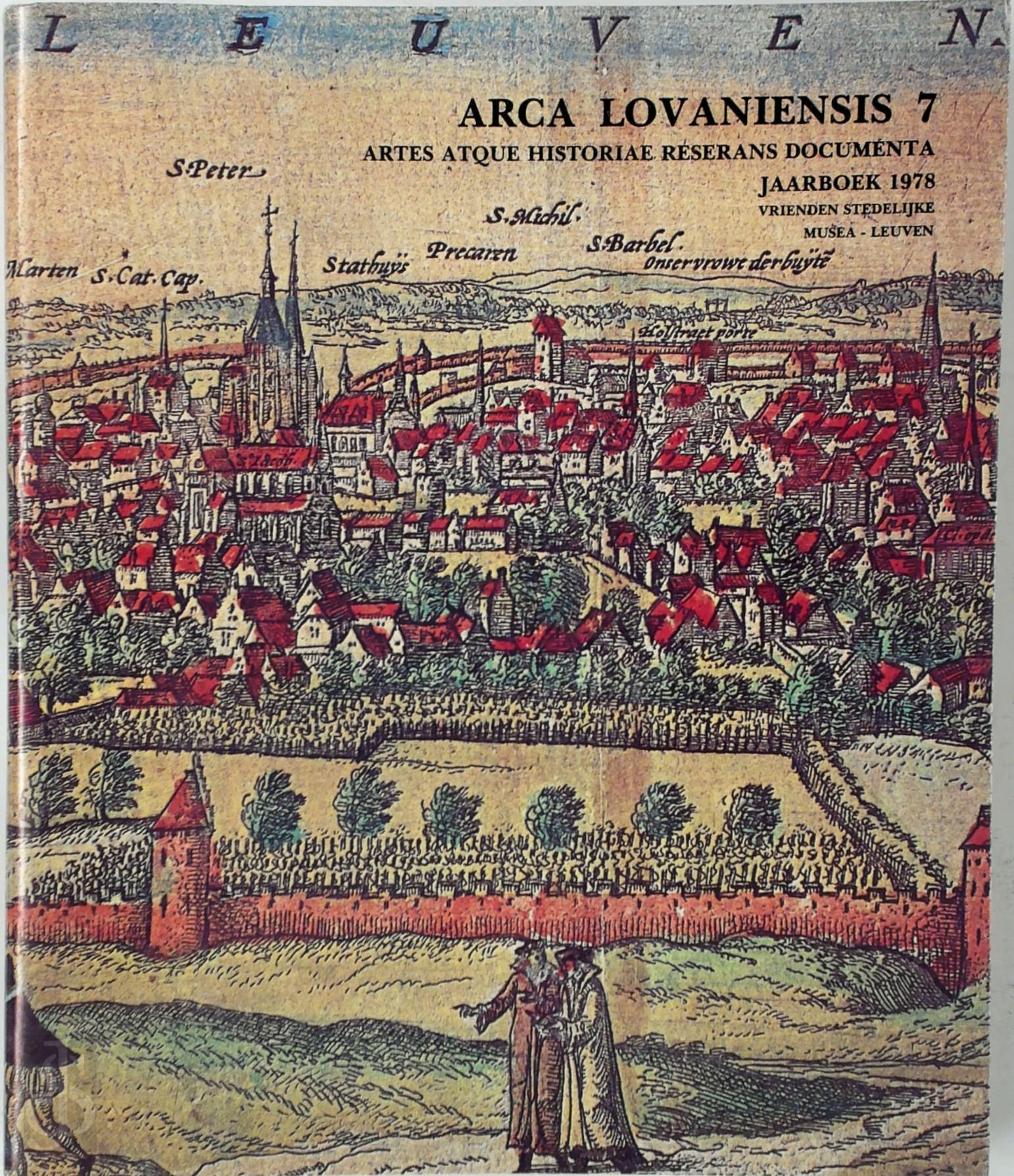 Arca Lovaniensis 7: Leuven:...