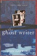 John Harwood - The Ghost Writer