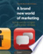 Theo Van Roy, Sophie Verstreken - A brand new world of marketing vernieuwende recepten voor merken vandaag