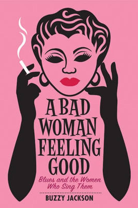 A Bad Woman Feeling Good: B...