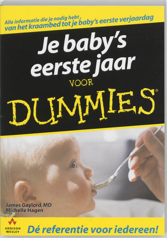 J. GAYLORD, M. HAGEN - Je baby's eerste jaar voor Dummies