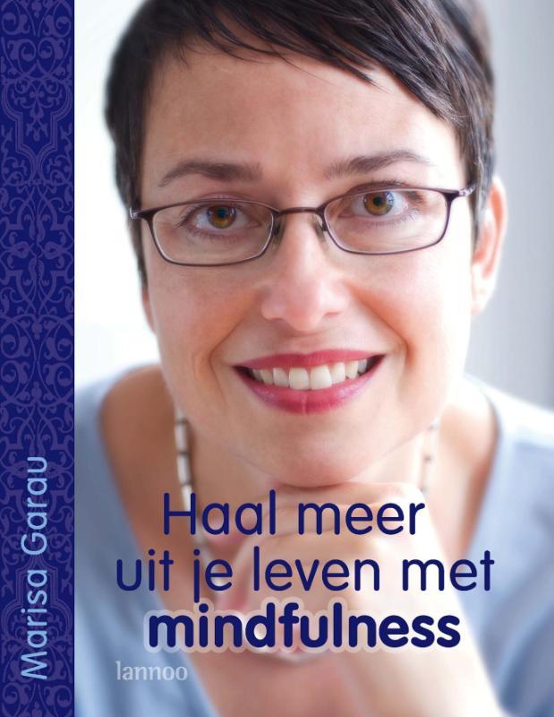 MARISA GARAU - Haal meer uit je leven met mindfulness