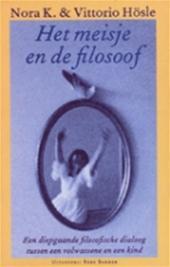 Nora K., Vittorio Hösle - Het meisje en de filosoof een diepgaande filosofische dialoog tussen een volwassene en een kind