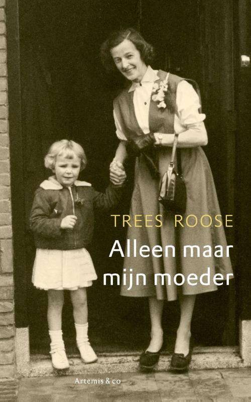 Trees Roose - Alleen maar mijn moeder