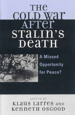 The Cold War After Stalin's...
