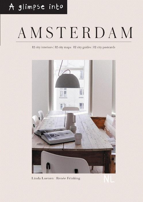 Linda Loenen - A glimpse into Amsterdam 12 city interiors | 12 city maps | 12 city guides