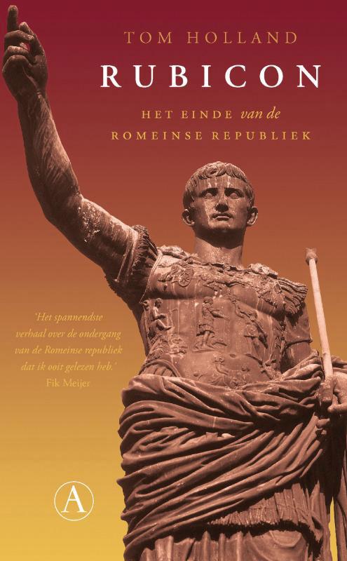 Tom Holland - Rubicon het einde van de Romeinse Republiek