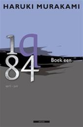 HARUKI MURAKAMI - 1q84. Qutienvierentachtig : boek een : april-juni