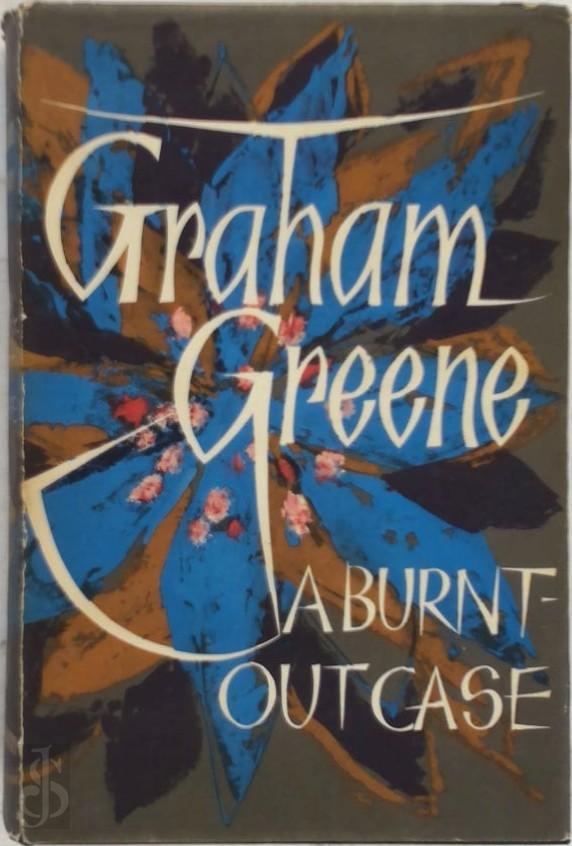 Graham Greene - A Burnt Out Case.