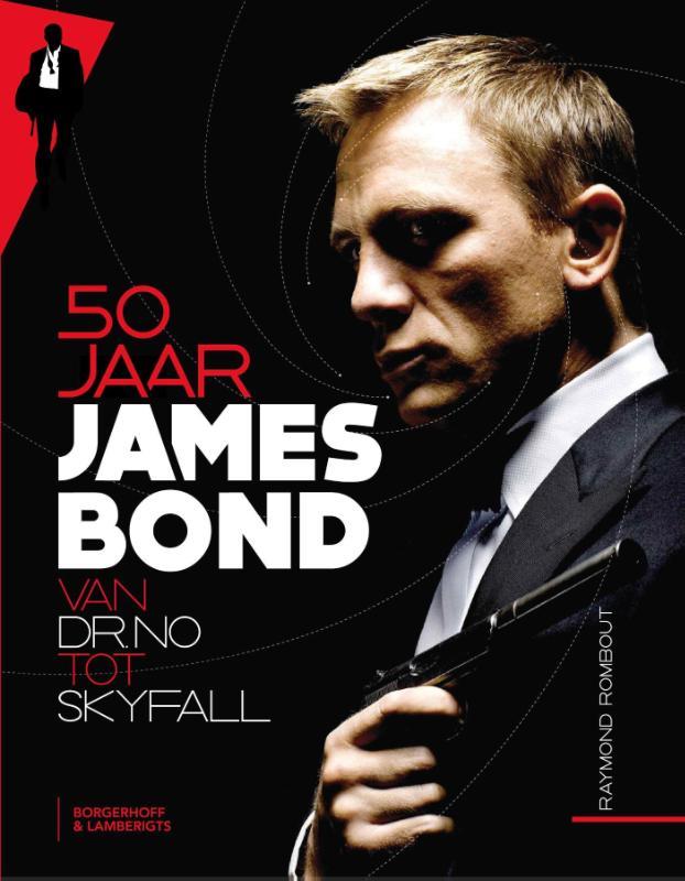 Raymond Rombout - 50 jaar James Bond van Dr No tot skyfall