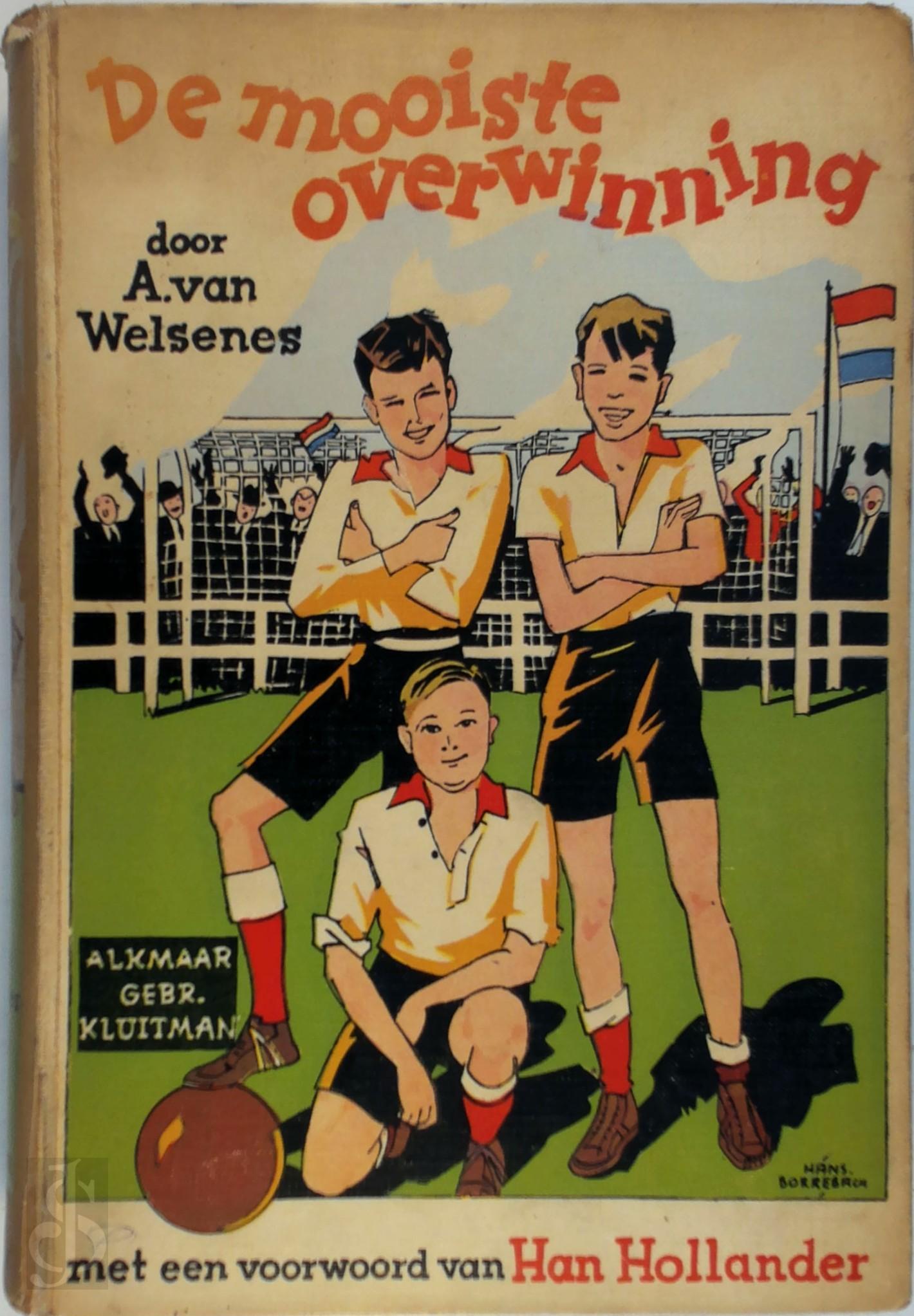 Ajjon van Welsenes - De mooiste overwinning Met een voorwoord van Han Hollander