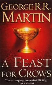 George R.R. Martin - A Feast for Crows Book four of a song of ice and fire