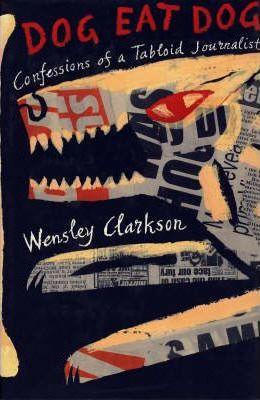 Wensley Clarkson - Dog Eat Dog