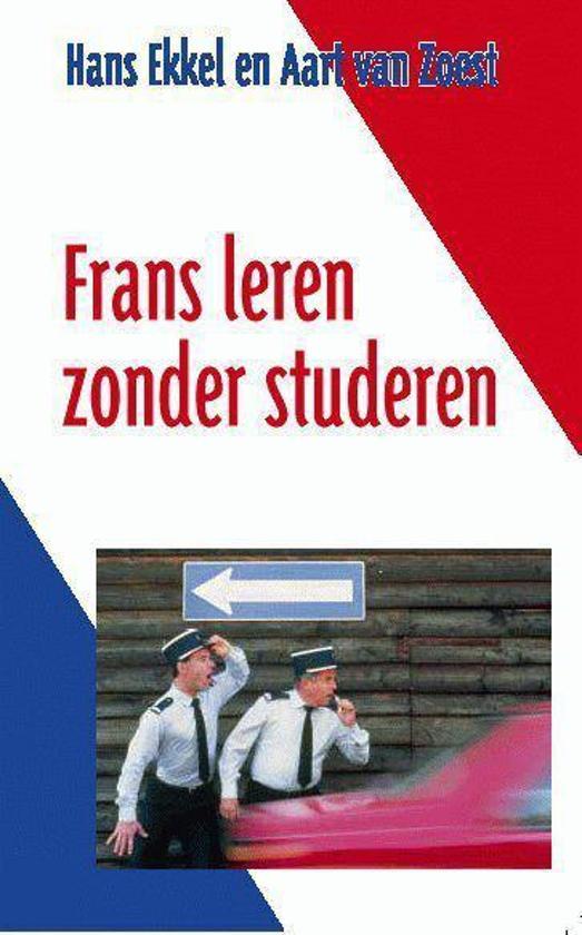 H. Ekkel, A. van Zoest - Frans leren zonder studeren