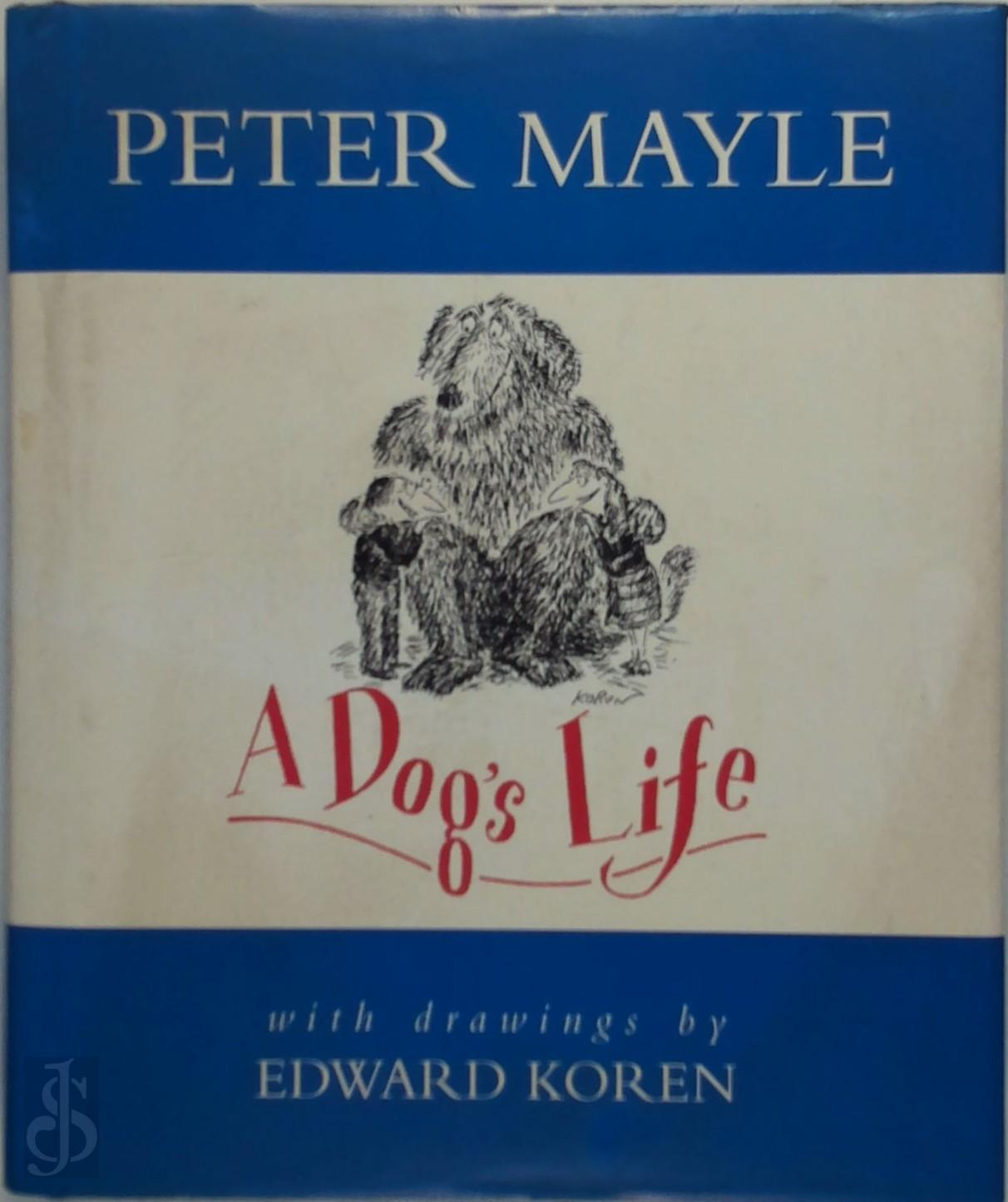 Peter Mayle - A Dog's Life