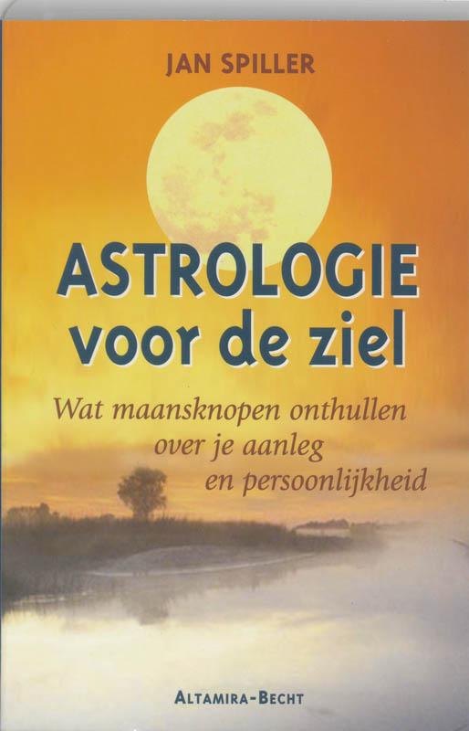 Spiller - Astrologie voor de ziel wat maansknopen onthullen over je aanleg en persoonlijkheid