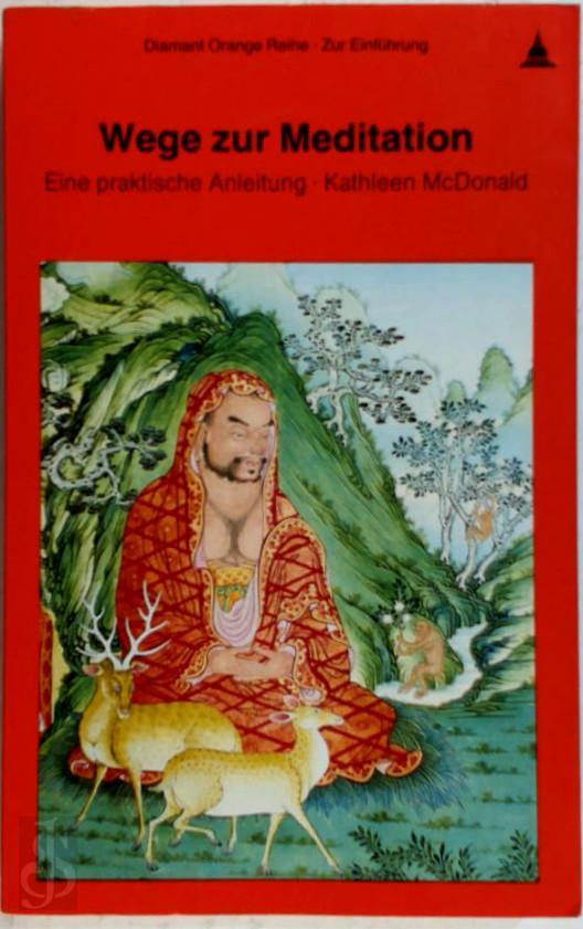 Kathleen McDonald - Wege zur Meditation