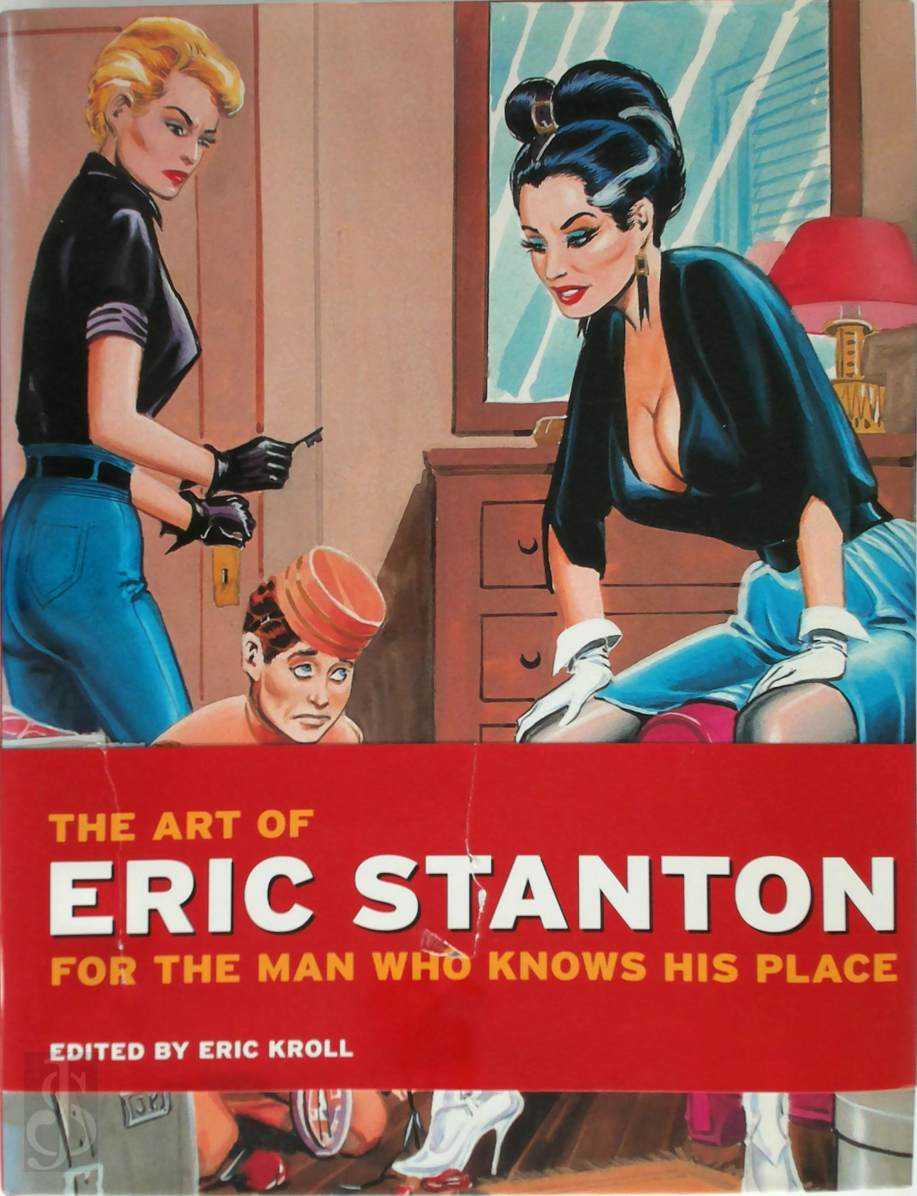 Eric Stanton, Eric Kroll - The Art of Eric Stanton For the Man who Knows His Place