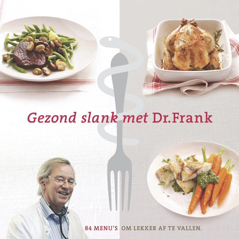 Frank van Berkum - Gezond slank met dr. Frank 84 menu's om lekker af te vallen