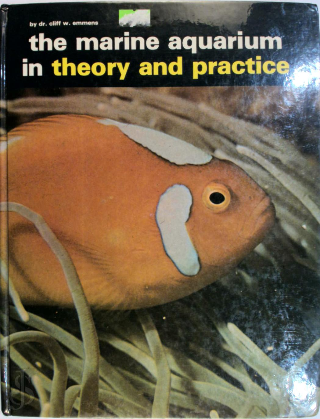 Clifford Walter Emmens - The Marine Aquarium in Theory and Practice