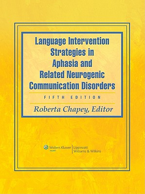 - Language Intervention Strategies in Aphasia and Related Neurogenic Communication Disorders